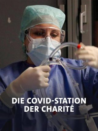 Auf der Covid-Intensivstation der Charité · Kampf um jeden Atemzug