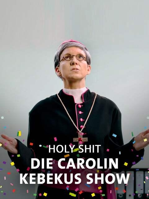 Carolin Kebekus - Holy Shit