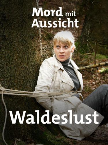 """Filmplakat """"Mord mit Aussicht: Waldeslust"""" (Quelle: ARD/Frank Dicks)"""