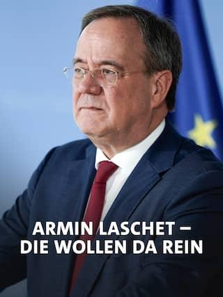 Armin Laschet ·Die wollen da rein
