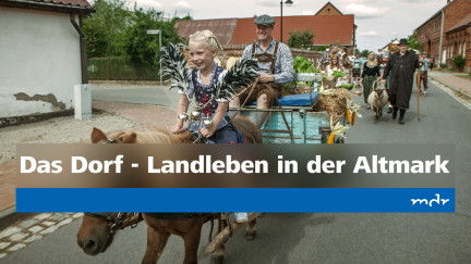 Das Dorf - Landleben in der Altmark
