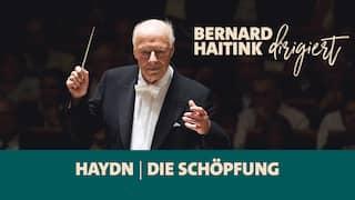 Bernard Haitink dirigiert Haydns Schöpfung