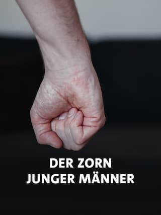 Poster zur Doku: Der Zorn junger Männer. Zu sehen ist eine geballte Männerfaust.