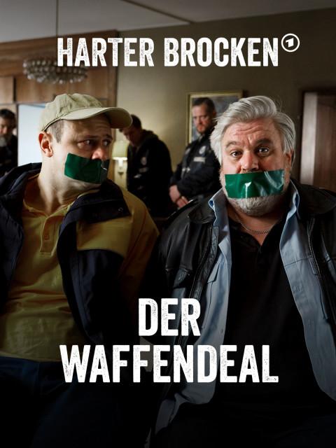 Harter Brocken · Der Waffendeal