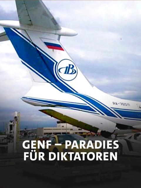 Genf, das Paradies der Diktatoren