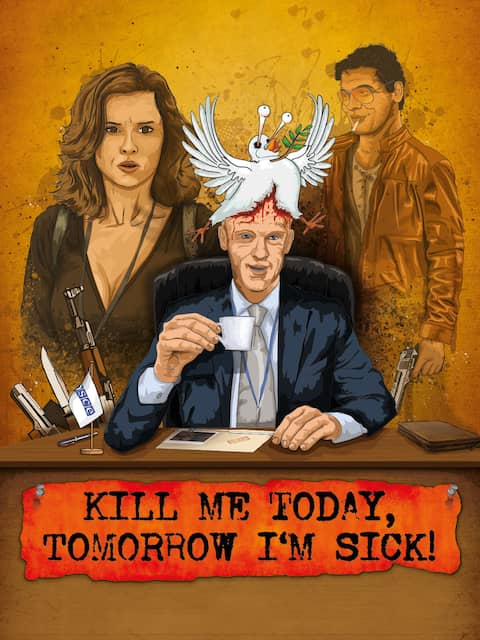 FIlmplakat Kill me today, tomorrow I'm sick