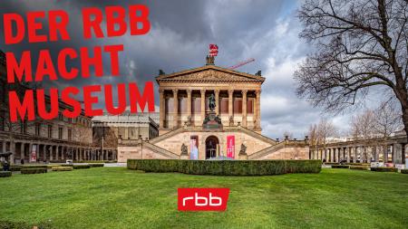 """Berlin, Alte Nationalgalerie; Schriftzug """"Der rbb macht Museum""""; Foto: rbb/imago images/Jürgen Ritter"""
