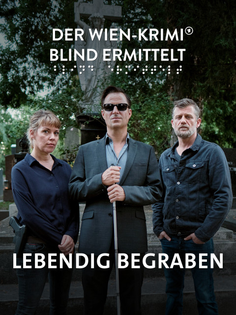 Der Wien-Krimi: Blind ermittelt – Lebendig begraben