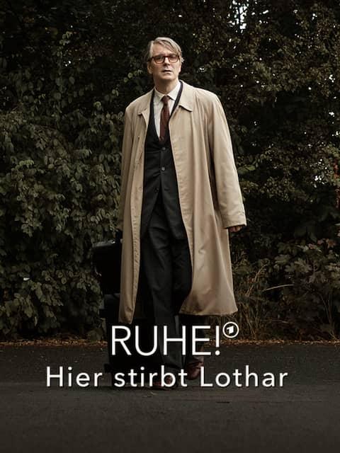 Ruhe! Hier stirbt Lothar