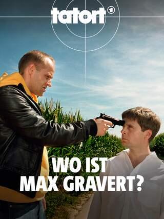 Tatort: Wo ist Max Gravert?