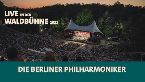 Die Berliner Philharmoniker spielen in der Waldbühne 2021