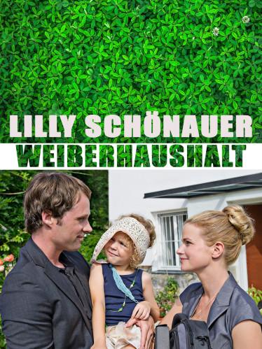 Lilly Schönauer - Weiberhaushalt