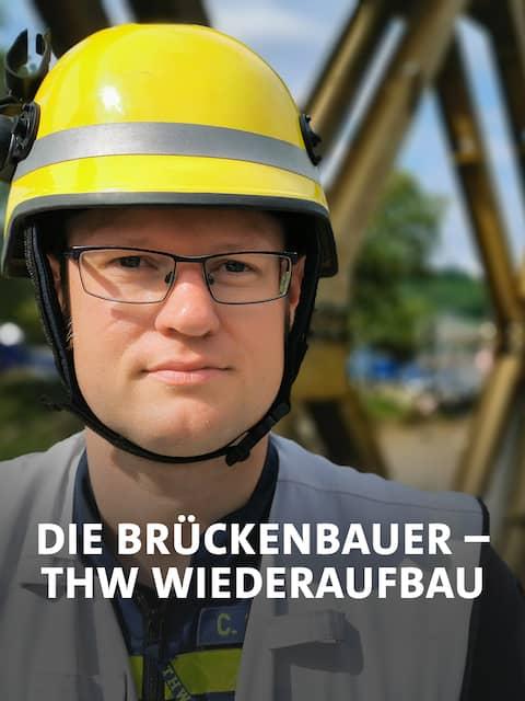 Die Brückenbauer - Das THW beim Wiederaufbau an der Ahr