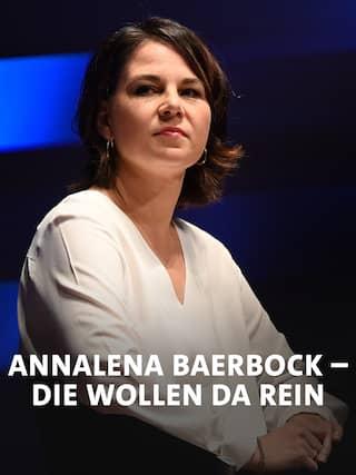 Annalena Baerbock · Die wollen da rein