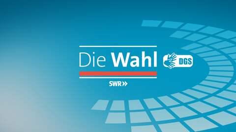SWR - Die Wahl DGS