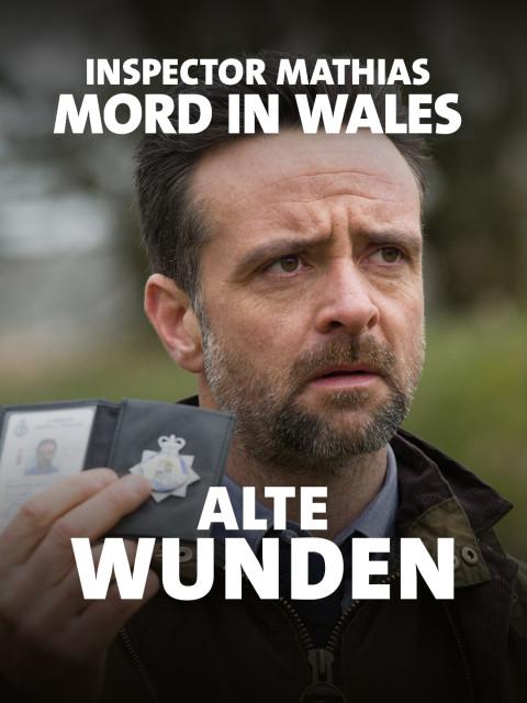 Inspector Mathias · Mord in Wales · Alte Wunden